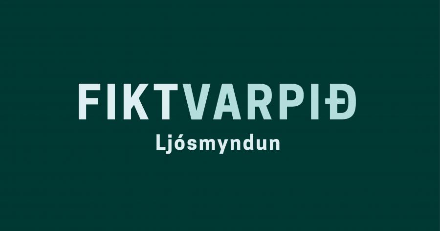 Fiktvarpið | Ljósmyndun