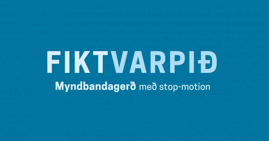 Fiktvarpið | Myndbandagerð með stop motion