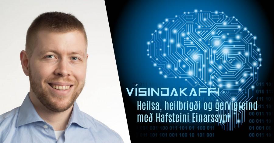 Hafsteinn Einarsson fjallar um heilbrigði og heilsu í heimi gervigreindar